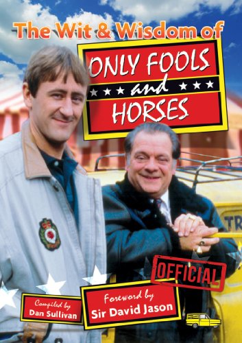 The Wit & Wisdom of Only Fools and Horses (1909109002) by Dan Sullivan; David Jason