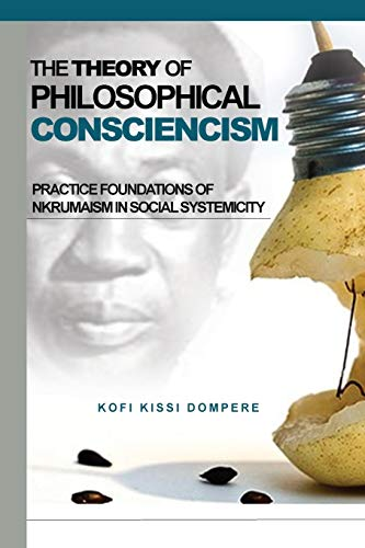 Theory of Philosophical Consciencism: Kofi Kissi Dompere
