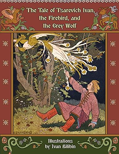 The Tale of Tsarevich Ivan, the Firebird,: Alexander Afanasyev