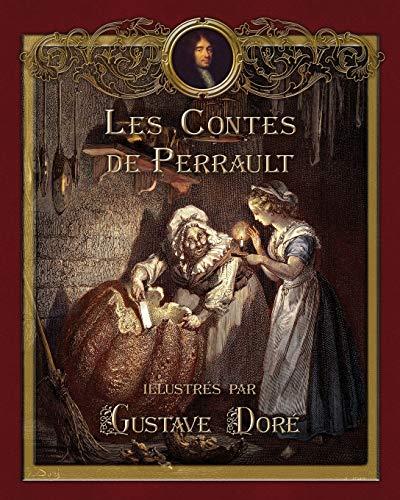 Les Contes de Perrault illustres par Gustave: Perrault Charles; Joy