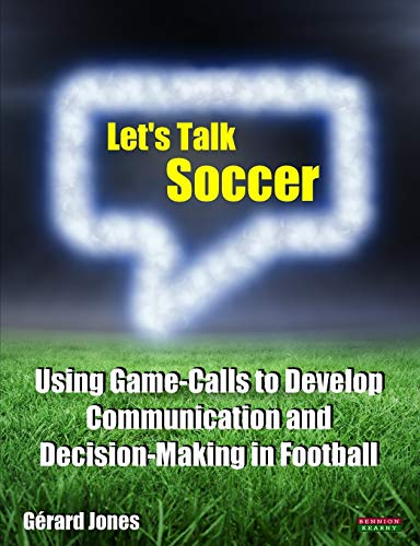 9781909125629: Let's Talk Soccer: Using Game-Calls to Develop Communication and Decision-Making in Football