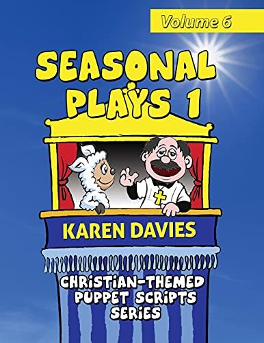 9781909129238: Seasonal Plays 1: 10 plays celebrating events in the Christian year: Volume 6 (Christian-Themed Puppet Scripts Series)