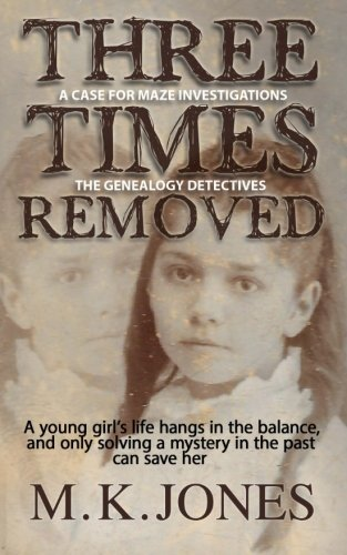 9781909129702: Three Times Removed (Maze Investigations - The Genealogy Detectives) (Volume 1)
