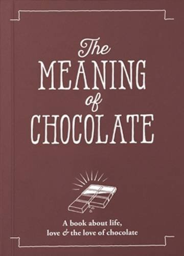 The Meaning of Chocolate (The Meaning of: Jeffrey Young,Angus Thirlwell