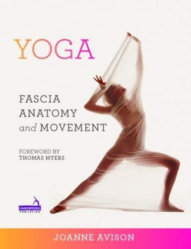 Yoga: Fascia, Anatomy and Movement (Paperback): J. Avison