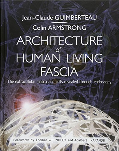 9781909141117: Architecture of Human Living Fascia: Cells and Extracellular Matrix as Revealed by Endoscopy (Book & DVD)