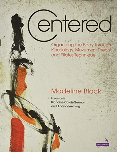 9781909141155: Centered: The Art and Practice of Pilates