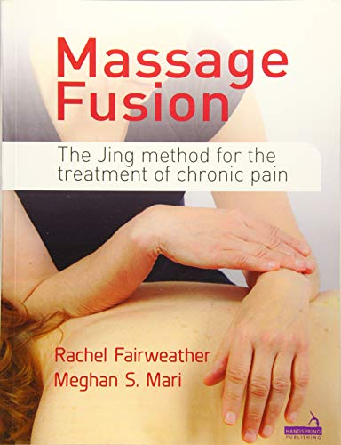9781909141230: Massage Fusion: The Jing Method for the Treatment of Chronic Pain