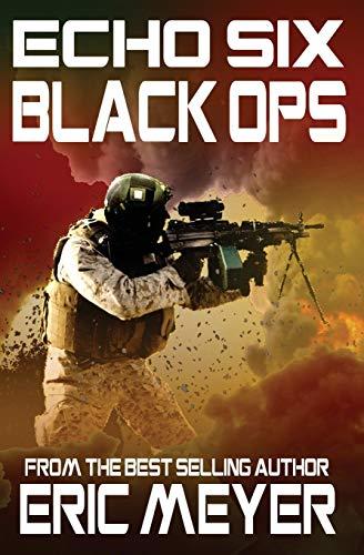 Echo Six: Black Ops: Eric Meyer