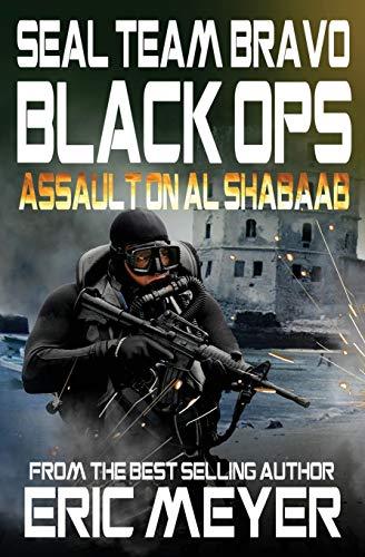 9781909149991: SEAL Team Bravo: Black Ops - Assault on Al Shabaab