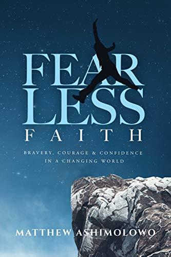 Fearless Faith: Bravery, Courage & Confidence in: Ashimolowo, Matthew