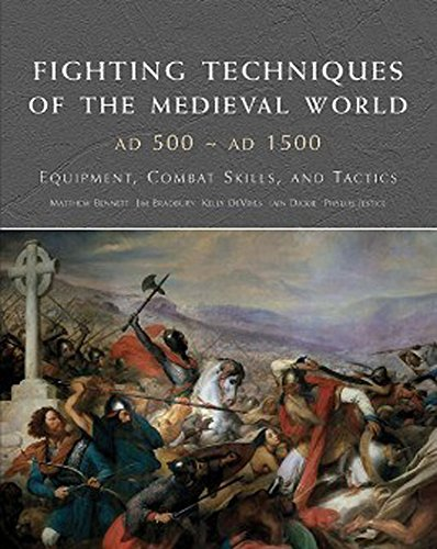 FIGHTING TECHNIQUES OF THE MEDIEVAL WORLD 500-1500: Equipment, Combat Skills and Tactics: Bennett, ...