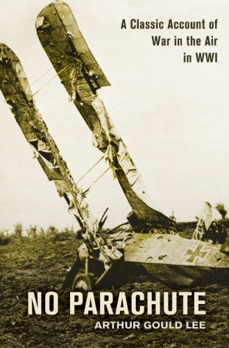 9781909166042: No Parachute: A Classic Account of War in the Air in WWI
