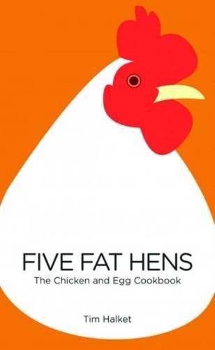 9781909166097: Five Fat Hens: The Chicken & Egg Cookbook