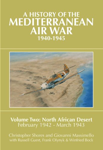 9781909166127: A History of the Mediterranean Air War 1940-1945, Vol. 2: North African Desert, February 1942 - March 1943