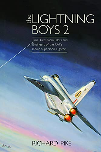 9781909166134: The Lightning Boys 2: More True Tales from Pilots and Crew of the English Electric Lightning