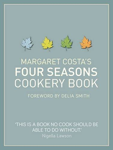 Margaret Costa's Four Seasons Cookery Book: Margaret Costa