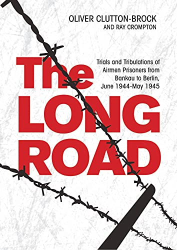 The Long Road: Trials and Tribulations of: Oliver Clutton-Brock, Ray