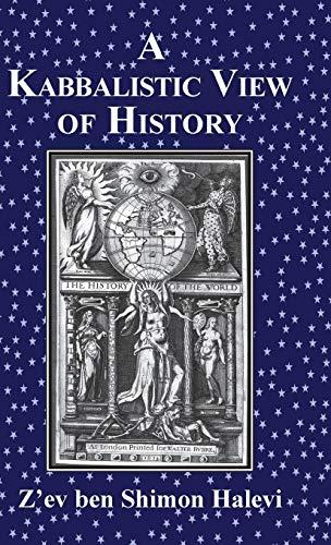 A Kabbalistic View of History: Z'ev Ben Shimon Halevi