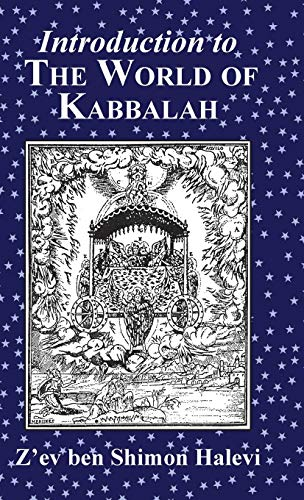 Introduction to the World of Kabbalah (1909171042) by Halevi, Z'ev ben Shimon