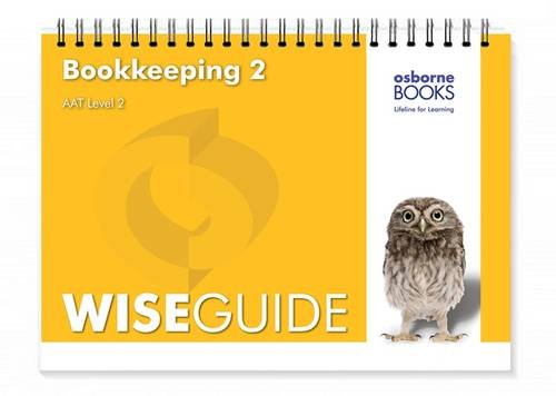 9781909173064: Bookkeeping 2 Wise Guide (AAT Accounting - Level 2 Certificate in Accounting)