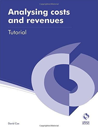 9781909173187: Analysing Costs and Revenues Tutorial (AAT Accounting - Level 3 Diploma in Accounting)