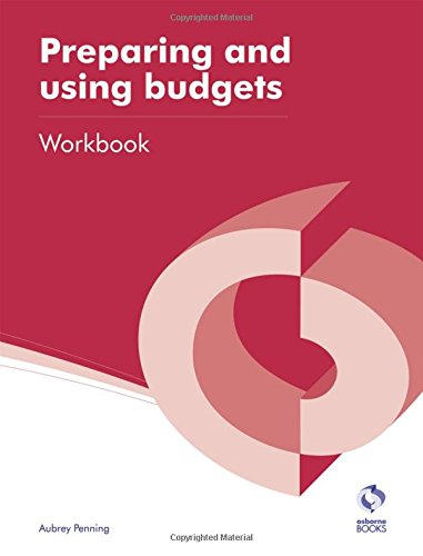 9781909173286: Preparing and Using Budgets Workbook (AAT Accounting - Level 4 Diploma in Accounting)