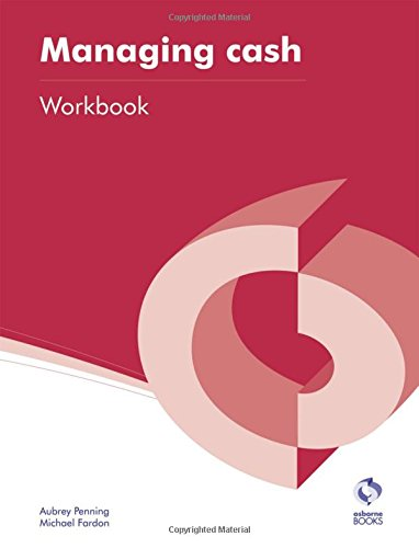 Managing Cash Workbook (AAT Accounting - Level 4 Diploma in Accounting): Penning, Aubrey