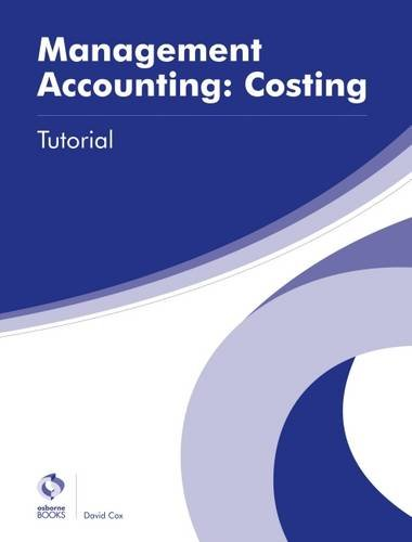 9781909173750: Management Accounting: Costing Tutorial (AAT Advanced Diploma in Accounting)