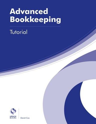 9781909173774: Advanced Bookkeeping Tutorial (AAT Advanced Diploma in Accounting)