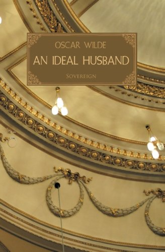 An Ideal Husband: Oscar Wilde