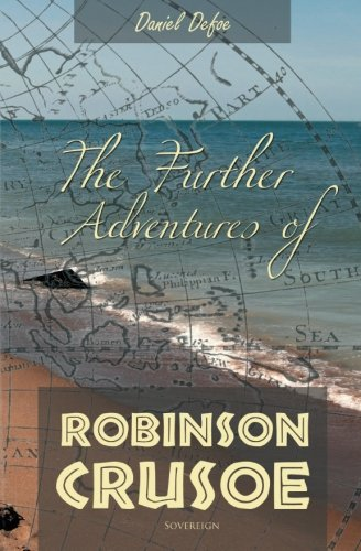 9781909175198: The Further Adventures of Robinson Crusoe