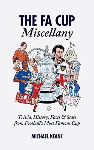 9781909178489: The FA Cup Miscellany: Trivia, History, Facts & Stats from Football's Most Famous Cup