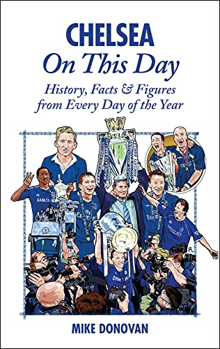 Chelsea on This Day: History, Facts & Figures from Every Day of the Year: Donovan, Mike
