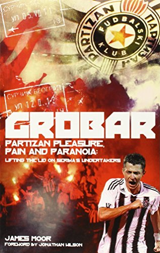 9781909178700: Grobar: Partizan Pleasure, Pain and Paranoia: Lifting the Lid on Serbia's Undertakers