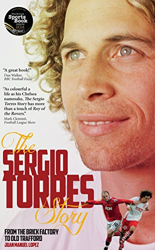 9781909178762: The Sergio Torres Story: From the Brick Factory to Old Trafford