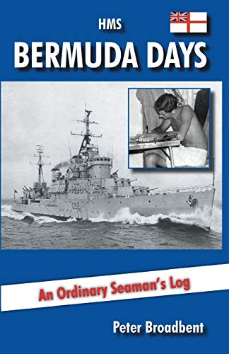 9781909183391: HMS Bermuda Days: An Ordinary Seaman's Log