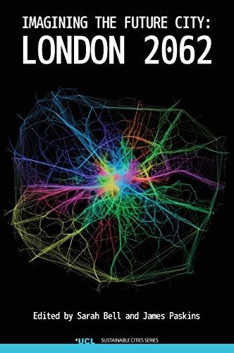 9781909188181: Imagining the Future City: London 2062