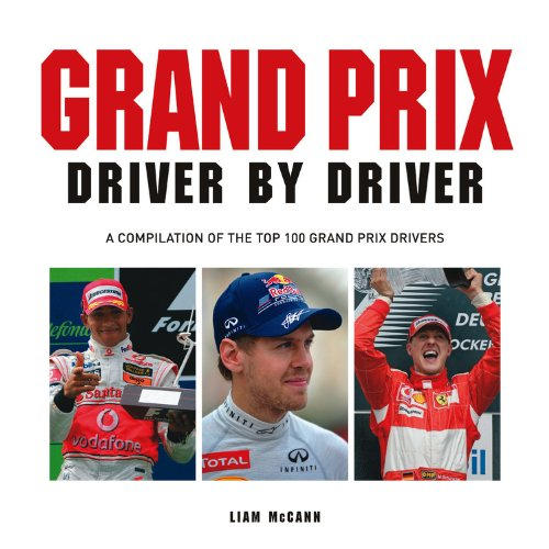 9781909217270: Grand Prix Driver by Driver: A Compilation of the Top 100 Grand Prix Drivers