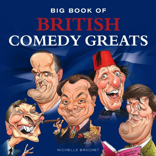 British Comedy Greats (Big Books): Michelle Brachet