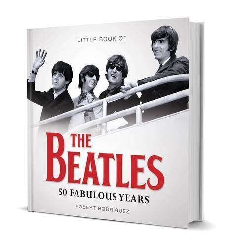 Little Book of the Beatles (Hardcover): Robert Rodriguez