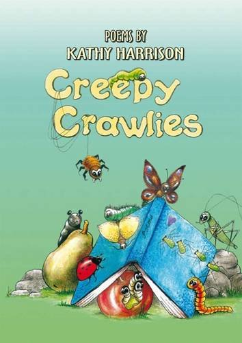 9781909219052: Creepy Crawlies: Poems by Kathy Harrison