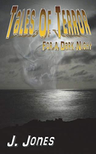 Tales of Terror for a Dark Night: J. Jones