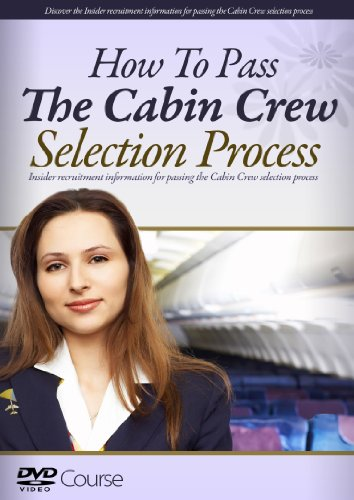 How To Pass The Cabin Crew Selection Process [DVD]