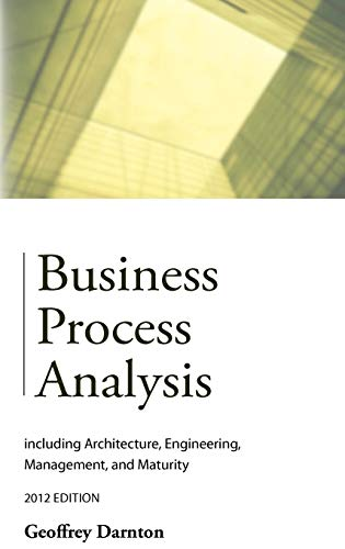 9781909231016: Business Process Analysis: including Architecture, Engineering, Management, and Maturity