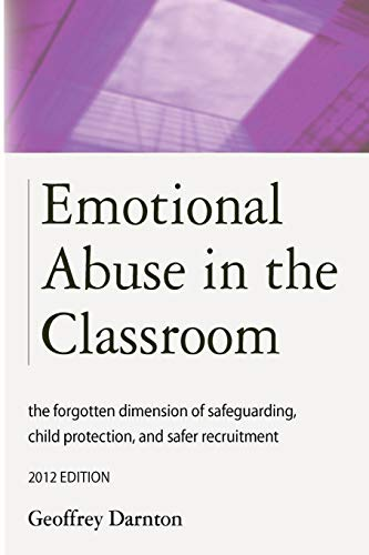 9781909231030: Emotional Abuse in the Classroom: the forgotten dimension of safeguarding, child protection, and safer recruitment