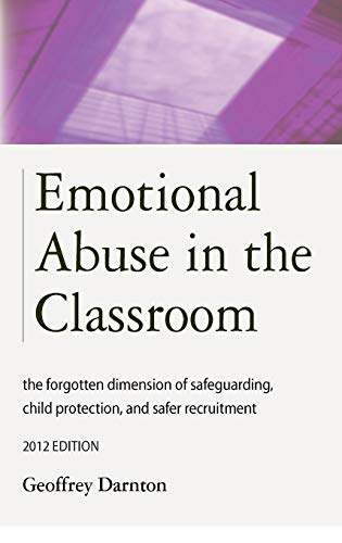 9781909231047: Emotional Abuse in the Classroom: The Forgotten Dimension of Safeguarding, Child Protection, and Safer Recruitment