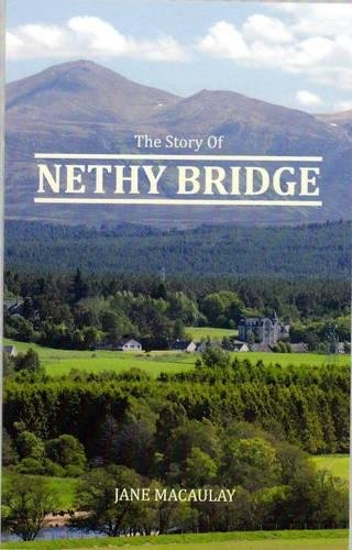 The Story of Nethy Bridge (Paperback): jane Macaulay