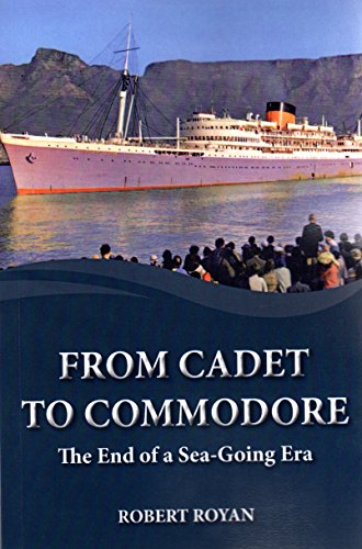 9781909238428: From Cadet to Commodore: The End of a Sea-Going Era
