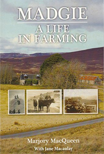 Madgie: A Life in Farming: Marjorie MacQueen (with
